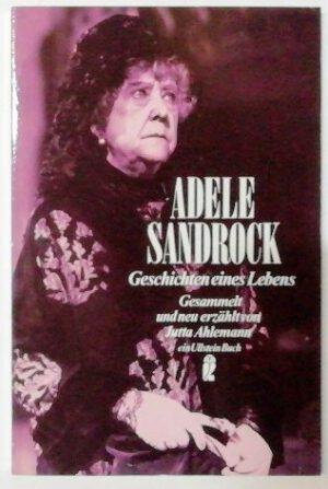 Adele Sandrock – Geschichte eines Lebens.