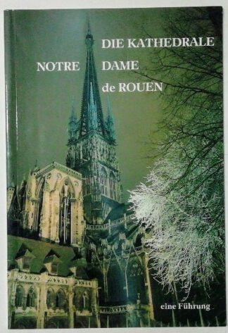Die Kathedrale Notre Dame de Rouen.