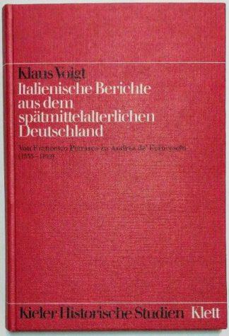 Italienische Berichte aus dem spätmittelalterlichen Deutschland – Von Francesco Petrarca zu Andrea de Franceschi (1333-1492).