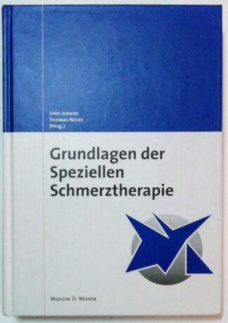 Grundlagen der speziellen Schmerztherapie.