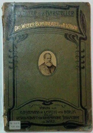 Dichter und Darsteller Teil 2: Das Wiener Burgtheater.
