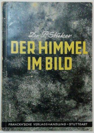 Der Himmel im Bild – Ein astronomischer Bilderatlas [Bild- und Textteil].
