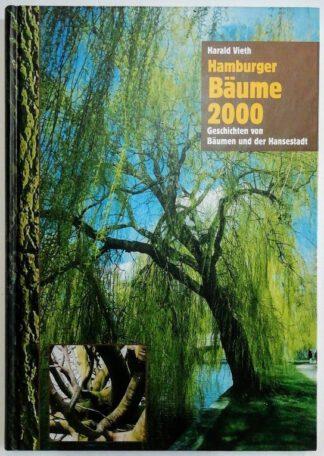 Hamburger Bäume 2000 – Geschichten von Bäumen und der Hansestadt.