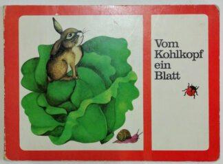 Vom Kohlkopf ein Blatt [Pappbilderbuch für Kinder ab 4 Jahren]..