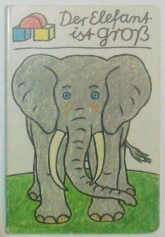 Der Elefant ist groß.