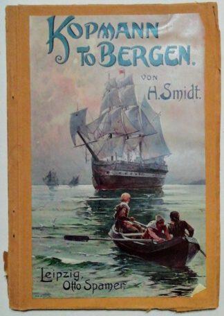 Kopmann to Bergen – Erzählung aus dem Seemannsleben für die reifere Jugend.