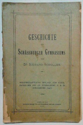 Geschichte des Schässburger Gymnasiums.