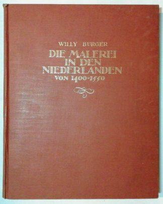 Die Malerei in den Niederlanden 1400-1550.