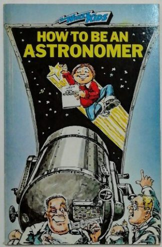 How to be an Astronomer [Whizz Kids].