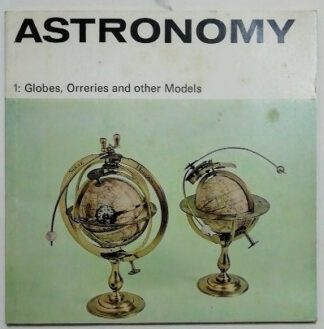 Astronomy – 1: Globes, Orreries and other Models.