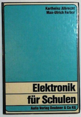 Elektronik für Schulen – Eine verständliche Einführung für Unterricht und Selbststudium.