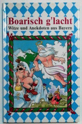 Boarisch g'lacht' – Witze und Anekdoten aus Bayern.