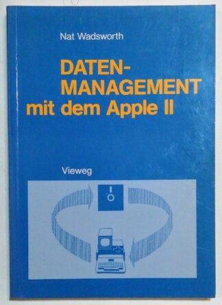 Datenmanagement mit dem Apple II – Ein BASIC-Programmpaket zum persönlichen Informationsmanagement.