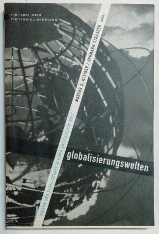 Globalisierungswelten – Kultur und Gesellschaft in einer entfesselten Welt.