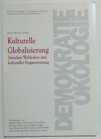 Kulturelle Globalisierung – Zwischen Weltkultur und kultureller Fragmentierung.