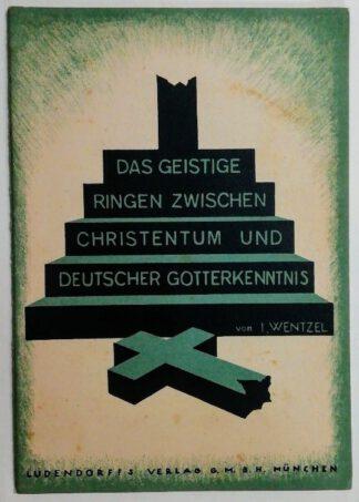 Das geistige Ringen zwischen Christentum und Deutscher Gotterkenntnis.