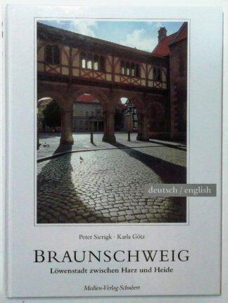 Braunschweig – Löwenstadt zwischen Harz und Heide [Dt./Engl.].
