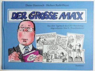 Der grosse Max – Aus dem Tagebuch des CSU-Abgeordneten Max G. Froschhammer.