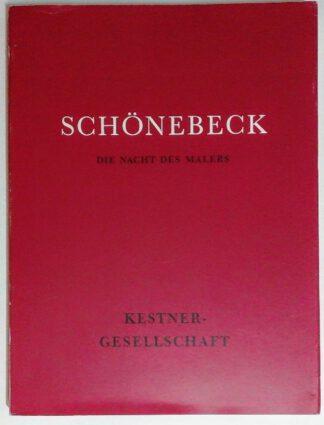 Eugen Schönebeck – Die Nacht des Malers. Bilder und Zeichnungen 1957 – 1966.