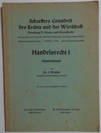 Handelsrecht 1 – Handelsstand [Schaeffers Grundriß des Rechts und der Wirtschaft Abt. 1 – 7. Band, 1. Teil]