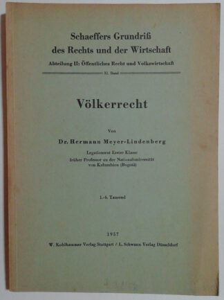Völkerrecht [Schaeffers Grundriß des Rechts und der Wirtschaft – Abteilung 2: Öffentli. Recht und Volkswirtschaft].