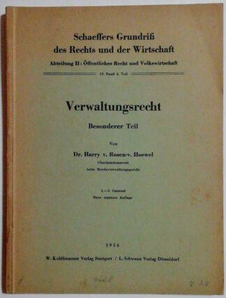 Verwaltungsrecht Besonderer Teil [Schaeffers Grundriß des Rechts und der Wirtschaft – Abt. 2: Öffentl. Recht und Volkswirtschaft 29. Band 4. Teil].