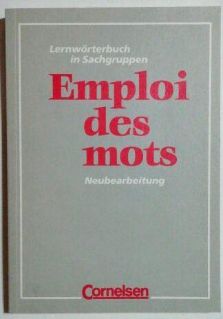 Emploi des mots – Lernwörterbuch in Sachgruppen.