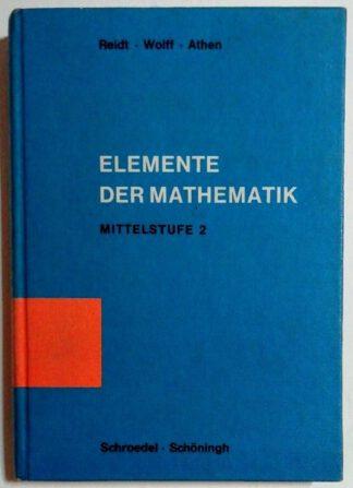Elemente der Mathematik – Geometrie und Trigonometrie – Mittelstufe Band 2.