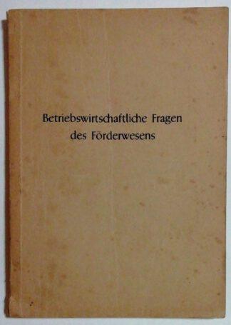 Betriebswirtschaftliche Fragen des Förderwesens [Dissertation].