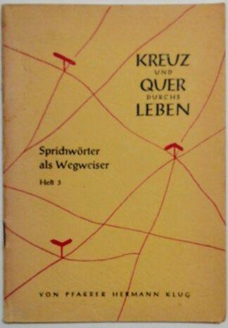 Kreuz und quer durchs Leben – Sprichwörter als Wegweiser Heft 3.