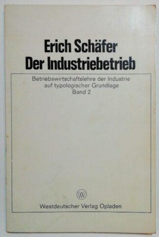 Der Industriebetrieb – Betriebswirtschaftslehre der Industrie auf typologischer Grundlage Band 2.