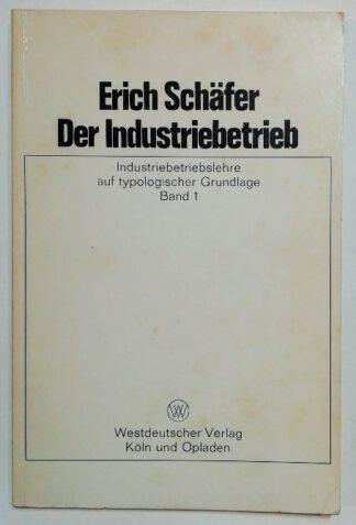 Der Industriebetrieb – Betriebswirtschaftslehre der Industrie auf typologischer Grundlage Band 1.