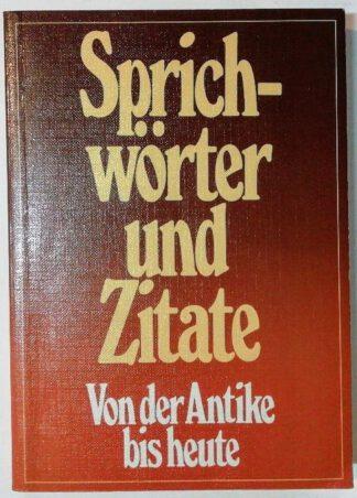 Sprichwörter und Zitate – Von der Antike bis heute.