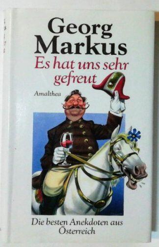 Es hat uns sehr gefreut – Die besten Anekdoten aus Österreich.