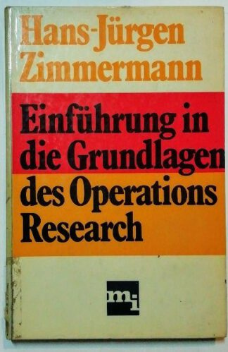 Einführung in die Grundlagen des Operations Research.