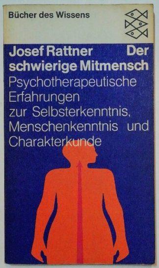 Der schwierige Mitmensch – Psychotherapeutische Erfahrungen zur Selbsterkenntnis, Menschenkenntnis und Charakterkunde.