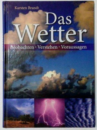 Das Wetter – Beobachten, Verstehen, Voraussagen.