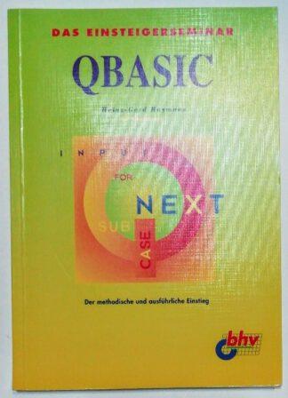 Das Einsteigerseminar QBASIC.