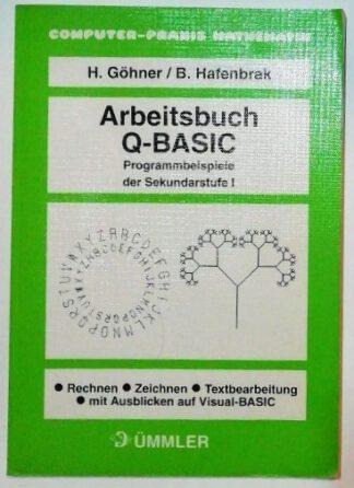 Arbeitsbuch Q-BASIC – Programmbeispiele der Sekundarstufe 1.
