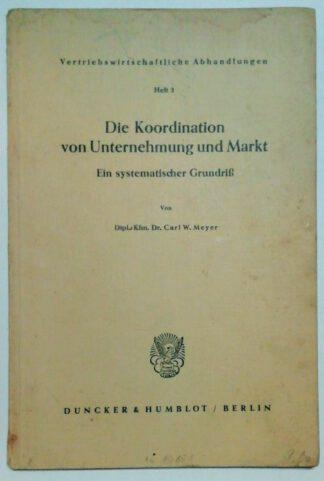 Die Koordination von Unternehmung und Markt – Ein systematischer Grundriß.
