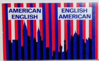 American-English / English-American. A two-way glossary of words in daily use on both sides of the Atlantic.