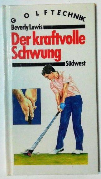 Golftechnik – Der kraftvolle Schwung.