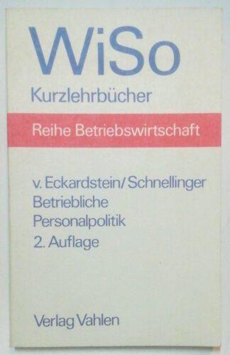 Betriebliche Personalpolitik [WiSo Kurzlehrbücher].