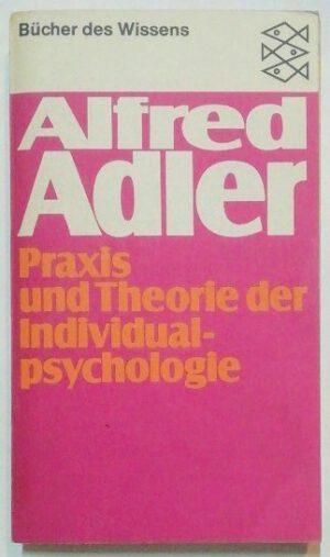 Praxis und Theorie der Individualpsychologie.