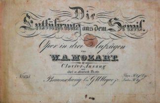 Die Entführung aus dem Serail – Oper in drei Aufzügen [Clavier-Auszug mit ital. und deutsch. Text, No. 138].