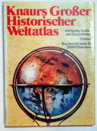 Knaurs Großer Historischer Weltatlas.