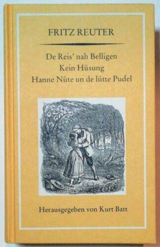 De Reis' nah Bellingen – Kein Hüsung – Hanne Nüte un de lütte Pudel.