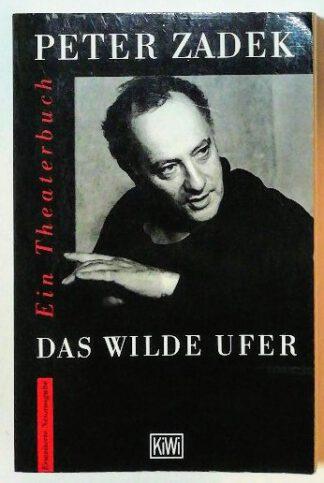 Das wilde Ufer – Ein Theaterbuch.