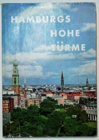 Hamburgs hohe Türme – Die alten Kirchen der Hansestadt und ihre Kunstschätze.