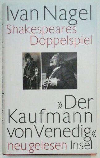 Shakespeares Doppelspiel –  Der Kaufmann von Venedig  neu gelesen.